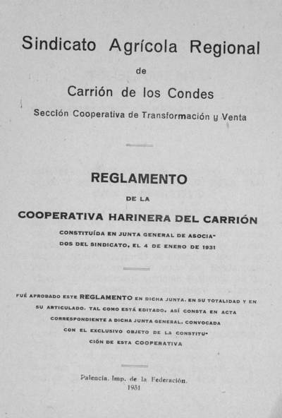 Reglamento de la Cooperativa Harinera del Carrión : constituida en junta general de asociados del sindicato, el 4 de enero de 1931