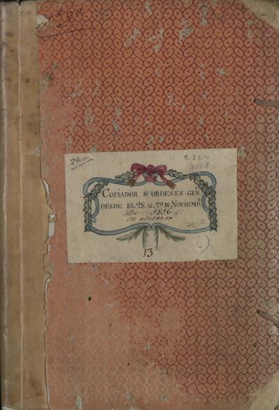 Ordenes Generales dadas al Ejército Expedicionario de Costafirme desde el 28 al 29 de noviembre de 1816 hasta el 16 de septiembre de 1819.