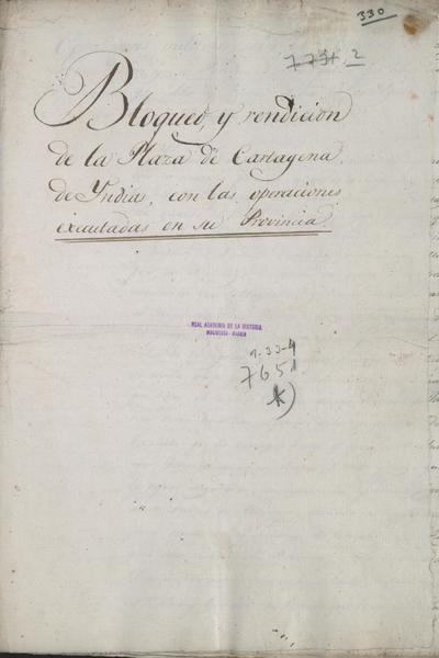 Ejército Expedicionario: Bloqueo y rendición de la plaza de Cartagena de Indias con las operaciones ejecutadas en su provincia. Fue bloqueada por mar y tierra el día 22 de agosto de 1815 y se rindió el 7 de diciembre del mismo año.