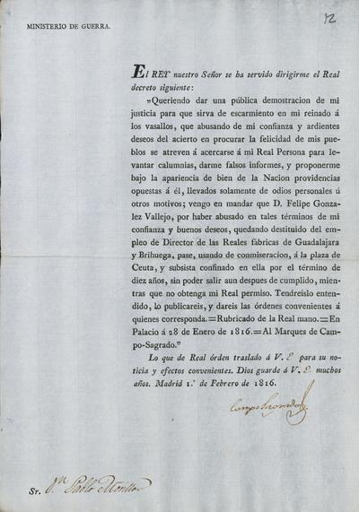 [Orden transmitida por el Ministro de la Guerra, Camposagrado, a Pablo Morillo, acerca de lo resuelto por S. M. en la persona de Felipe González Vallejo, Director de las Reales Fábricas de Guadalajara y Brihuega. Madrid, 1 de febrero de 1816]