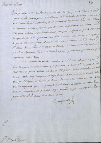 El Ministro de la Guerra, Camposagrado, comunica a Morillo que se han recibido varias cartas del mismo sobre los encuentros y acciones parciales en la toma de Cartagena. (N.° 118, 125, y 131.). Madrid, 16 de marzo de 1816.