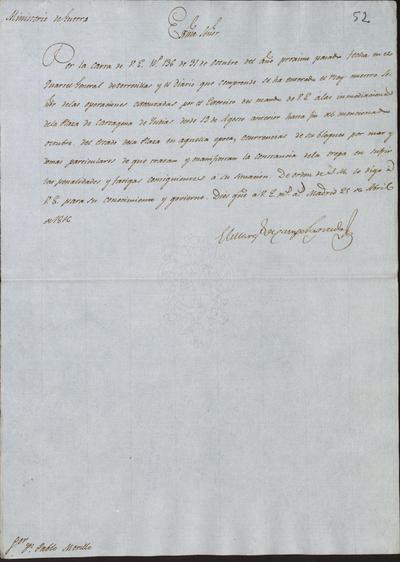 El Ministro, Camposagrado, comunica a Morillo que S. M. se ha enterado por los oficios enviados de lo ejecutado por el Ejército de su mando en las inmediaciones de la plaza de Cartagena de Indias, desde el 19 de agosto hasta finales de octubre de 1815. Madrid, 25 de abril de 1816.
