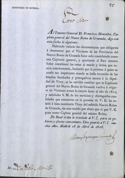 [El Ministro de la Guerra, Camposagrado, comunica a Morillo lo resuelto por S. M. acerca de que la Capitanía General del Nuevo Reino de Granada vuelva a erigirse en Virreinato como lo estuvo hasta el año 1812. Madrid, 28 de abril de 1816].