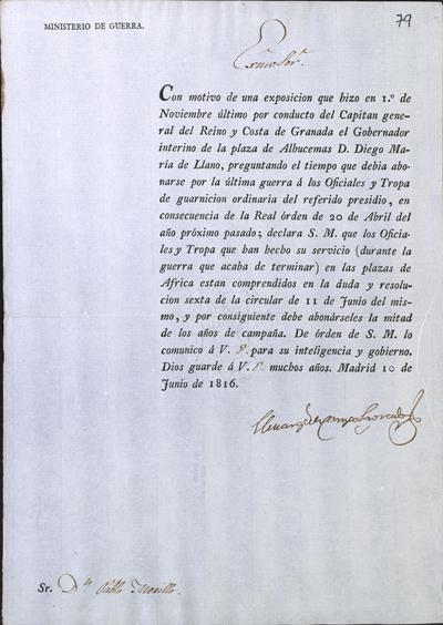 [El Ministro de Guerra, Camposagrado, comunica a Morillo lo resuelto por S. M. acerca del sueldo que debe anotarse a los oficiales y tropa que ha hecho su servicio en las plazas de Africa durante la última guerra. Madrid, 10 de junio de 1816].