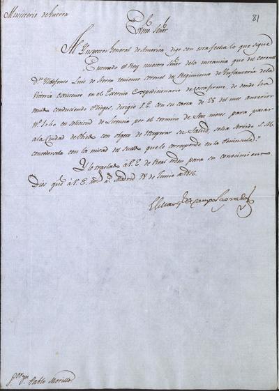 El Ministro de Guerra comunica a Morillo lo resuelto sobre don Ildefonso Luis de Sierra, Coronel del Ejército Expedicionario en Costafirme, que llegó a la península portando unos informes. Madrid, 18 de junio de 1816.