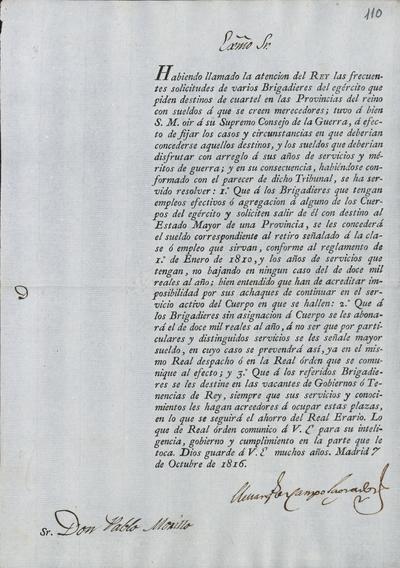 [El Ministro, Camposagrado, comunica a Morillo lo acordado en orden a las solicitudes de varios brigadieres del Ejército que piden destinos de cuartel en las provincias del reino con determinados sueldos]. Madrid, 7 de octubre de 1816.