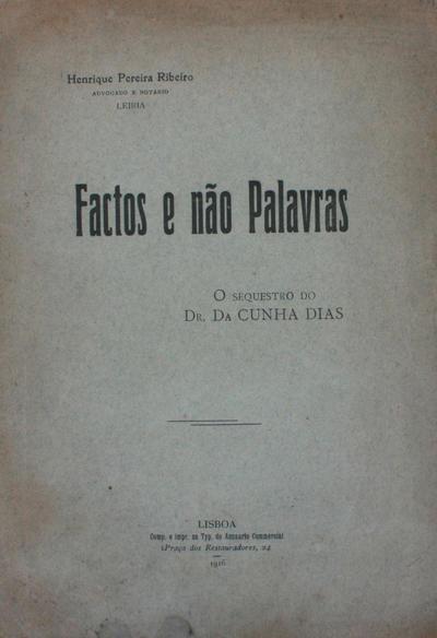 Res non verba: <o >sequestro do Dr. da Cunha Dias