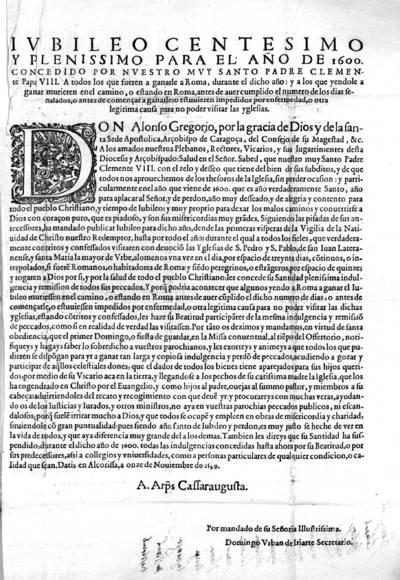 Iubileo centesimo y plenisimo para el año 1600 concedido por ... Clemente Papa VIII. A todos los que fueren a ganarle a Roma, durante dicho año. Don Alonso Gregorio ...