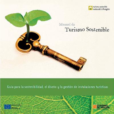 Manual de turismo sostenible [Recurso electrónico] : guía para la sostenibilidad, el diseño y la gestión de instalaciones turísticas