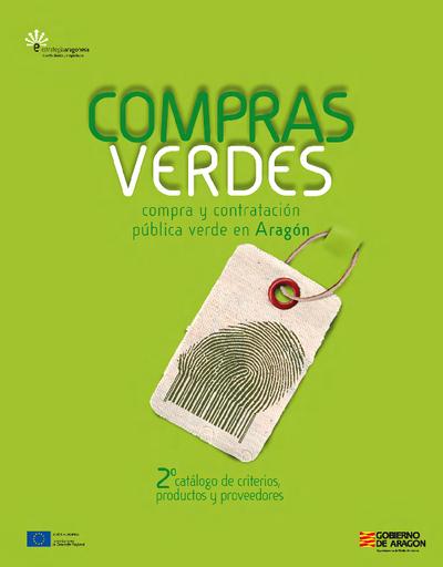 Compras verdes [Recurso electrónico] : compra y contratación pública verde en Aragón : 2º catálogo de criterios, productos y proveedores