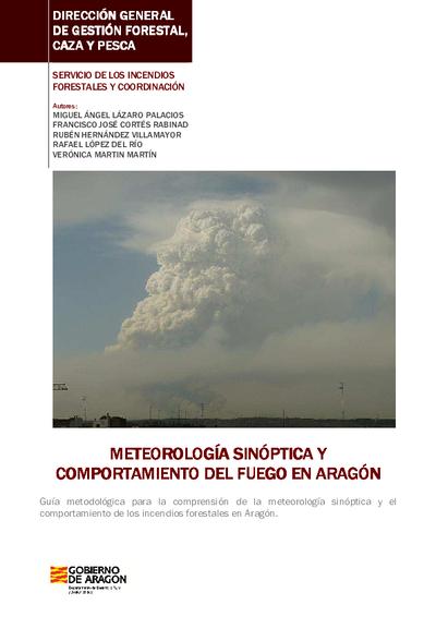 Meteorología sinóptica y comportamiento del fuego en Aragón Guía metodológica para la comprensión de la meteorología sinóptica y el comportamiento de los incendios forestales en Aragón