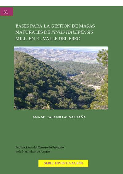 Bases para la gestión de masas naturales de Pinus Halepensis Mill. en el Valle del Ebro