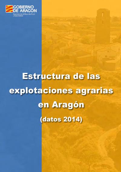Estructura de las explotaciones agrarias en Aragón : datos 2014