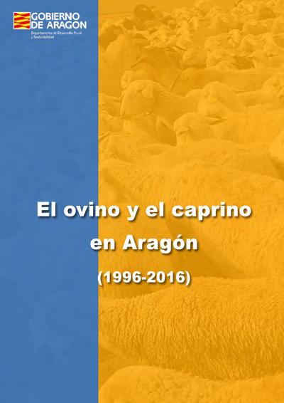 El ovino y el caprino en Aragón : evolución en los últimos 20 años (1996-2016)
