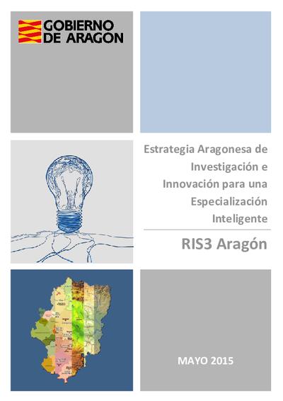 Estrategia Aragonesa de Investigación e Innovación para una Especialización Inteligente RIS3 Aragón