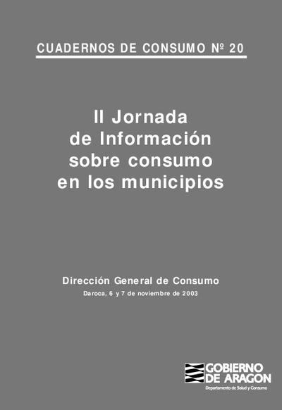 II Jornada de Información sobre consumo en los municipios [Actas] : Daroca, 6 y 7 de noviembre de 2003.