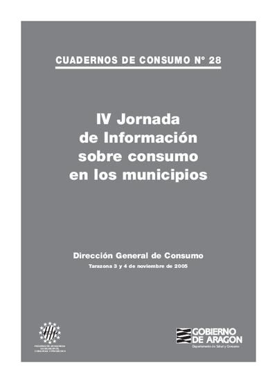IV Jornada de Información sobre consumo en los municipios : Tarazona, 3 y 4 de noviembre de 2005.