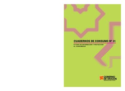 III Foro de Información y Protección al Consumidor : Universidad de verano de Teruel : Dirección General de Consumo, Teruel, 18, 19, 20 y 21 de julio de 2006.