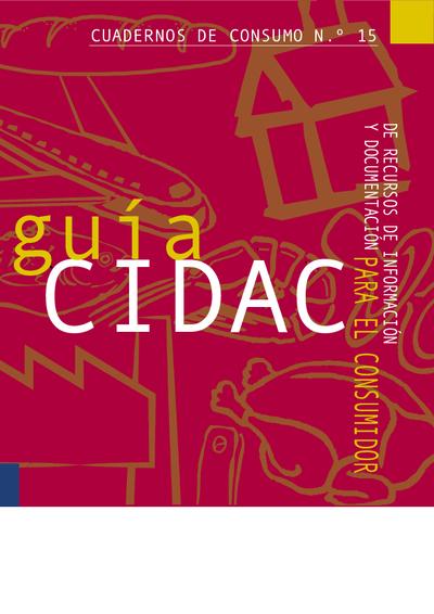 Guía CIDAC 2007 de recursos de información y documentación para el consumidor [Recurso electrónico].]
