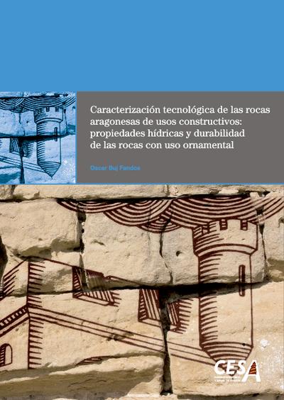 Caracterización tecnológica de las rocas aragonesas de usos constructivos : propiedades hídricas y durabilidad de las rocas con uso ornamental