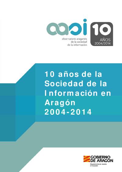 10 años de la Sociedad de la Información en Aragón 2004-2014