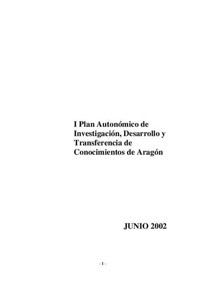 I Plan Autonómico de Investigación, Desarrollo y Transferencia de Conocimientos de Aragón.