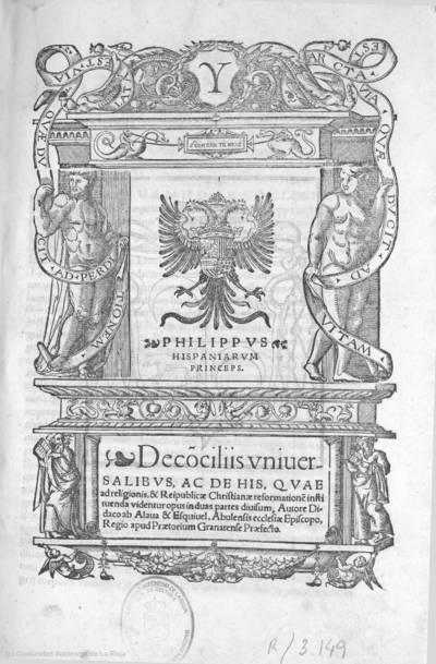 De côciliis vniversalibus, ac de his, quae ad religionis & Reipublicae Christianae reformationê instituenda videntur : opus in duas partes divisum
