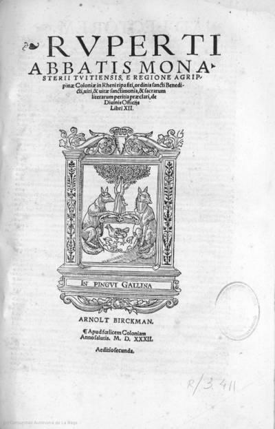 Ruperti Abbatis Monasterii Tuitiensis ... ordinis sancti Benedicti ... de Divinis Officiis libri XII
