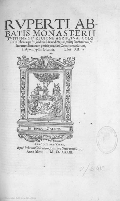 Ruperti abbatis Monasterii Tuitiensis ... ordinis S. Benedicti ... Commentariorum, in Apocalypsim Iohannis, libri XII