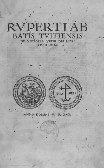 Ruperti abbatis Tuitiensis De victoria Verbi Dei libri tredecim