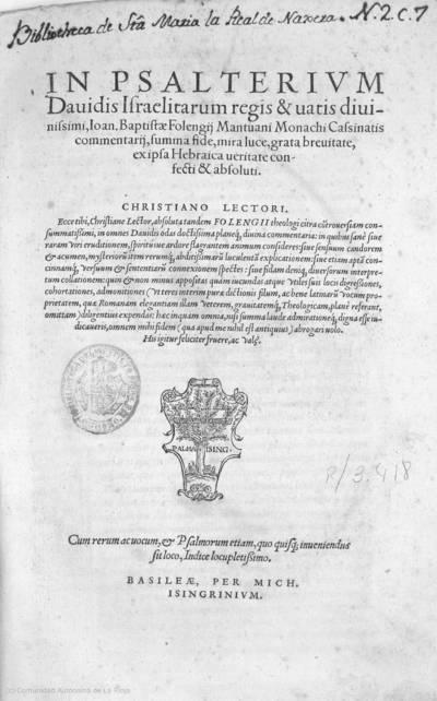 In Psalterium Dauidis ... Ioan. Baptistae Folengij Mantuani monachi Cassinatis commentarij ... ex ipse hebraica veritate confecti & absoluti ...
