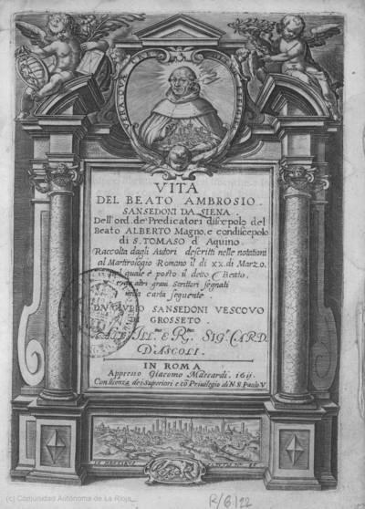 Vita del Beato Ambrosio Sansedoni da Siena, dell'ord. de'Predicatori discepolo del Beato Alberto Magno e condiscepolo di S. Tomaso d'Aquino