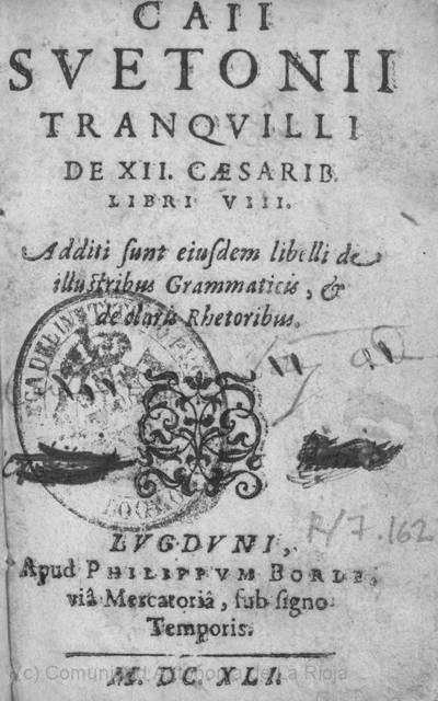 Caii Suetonii Tranquilli De XII Caesarib. libri VIII : additi sunt eiusdem libelli de illustribus grammaticis & de claris rhetoribus