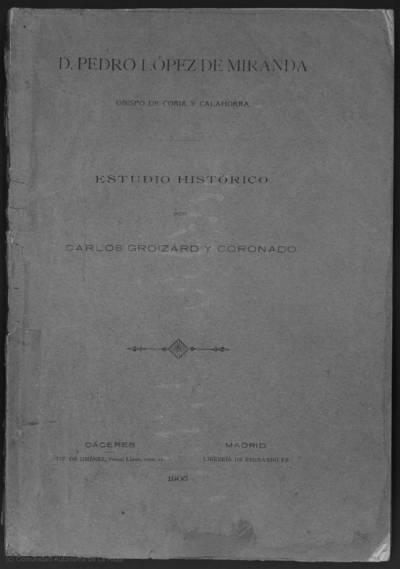 D. Pedro López de Miranda, Obispo de Coria y Calahorra : estudio histórico