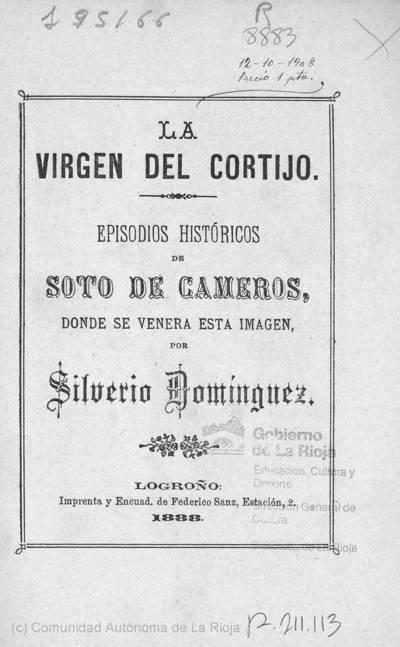 La Virgen del Cortijo : episodios históricos de Soto de Cameros donde se venera esta imagen