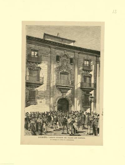 Logroño, aspecto exterior del Palacio que habitaba [Espartero] al divulgarse la noticia de su fallecimiento [Material gráfico]