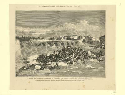 La catástrofe del puente volante de Logroño [Material gráfico] : la escena del desastre la sumergirse la compuerta que conducía fuerzas del Regimiento de Valencia