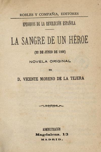 La sangre de un héroe (22 de junio de 1866) : novela original de Vicente Moreno de la Tejera