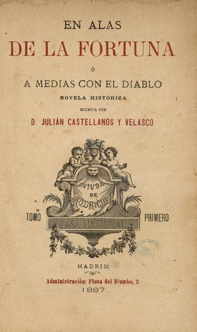 En alas de la fortuna ó A medias con el diablo : novela histórica