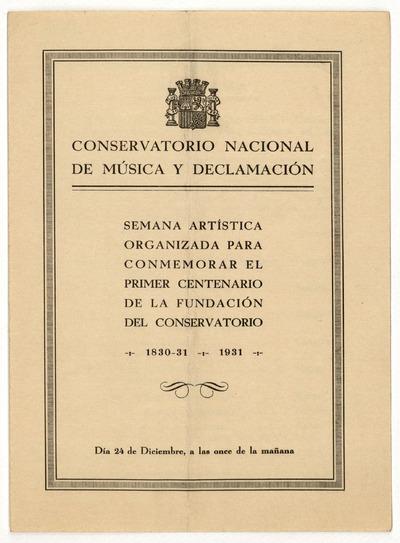 Conservatorio Nacional de Música y Declamación : semana artística organizada para conmemorar el primer centenario de la fundación del Conservatorio : 1830,31-1931