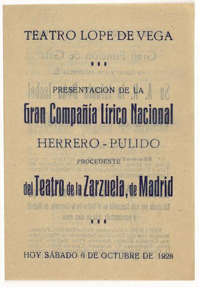 Teatro Lope de Vega : sábado 6 de octubre de 1928 ... presentación de la gran compañía lírico nacional [sic] Herrero Pulido procedente del Teatro de la Zarzuela de Madrid