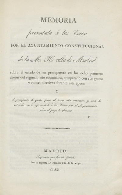 Memoria presentada a las Cortes por el Ayuntamiento Constitucional de la M. H. Villa de Madrid sobre sus gastos precisos...