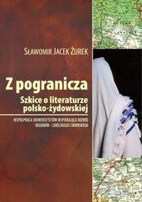 Z pogranicza : Szkice o literaturze polsko-żydowskiej