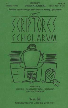 Scriptores Scholarum : kwartalnik uczniów i nauczycieli oraz ich Przyjaciół, R. 3 nr 7, wiosna 1995 : zeszyt dziennikarski