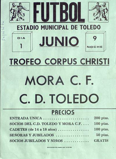 Fútbol, Trofeo Corpus Christi [ [Material gráfico]: Junio : Estadio Municipal de Toledo : día 1 : Mora C.F., C.D. Toledo.
