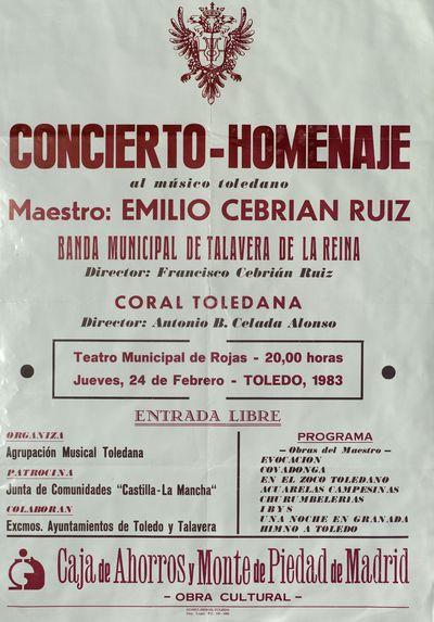 Concierto-Homenaje al músico toledano Emilio Cebrian Ruiz [ [Material gráfico]: Banda municipal de Talavera de la Reina, Coral Toledana : Teatro Municipal de Rojas, 24 de Febrero 1983.