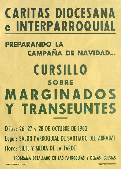 Cursillo sobre marginados y transeuntes [ [Material gráfico]: 26, 27 y 28 de octubre de 1983, Salón parroquial de Santiago del Arrabal.