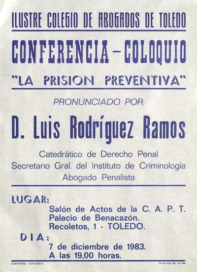 Conferencia-Coloquio La prisión preventiva [ [Material gráfico]: pronunciado por D. Luis Rodríguez Ramos, Palacio de Benacazón, 7 de diciembre de 1983.