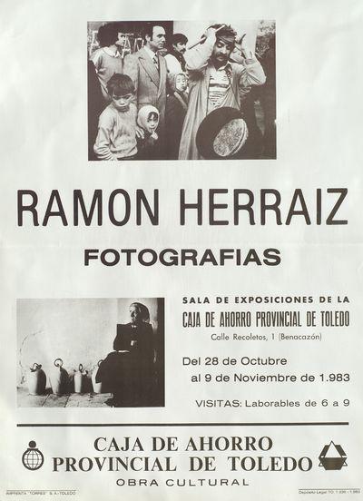 Ramón Herráiz [ [Material gráfico]: fotografías : Sala de exposiciones de la Caja de Ahorro Provincial de Toledo, del 28 de octubre al 9 de noviembre de 1983.