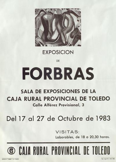 Exposición de Forbras [ [Material gráfico]: Sala de exposiciones de la Caja Rural Provincial de Toledo, del 17 al 27 de octubre de 1983.